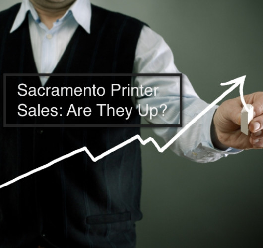 Sacramento Printer Sales: Are They Up?